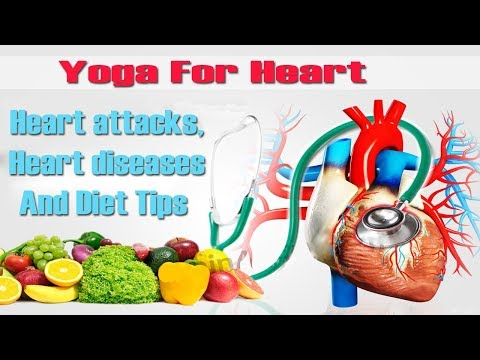 Yoga for Heart | Heart attacks, Heart diseases And Diet Tips in English