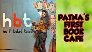 PATNA'S FIRST BOOK CAFE||HBT CAFE||HALF BAKED TALES|| LORI PANDEY