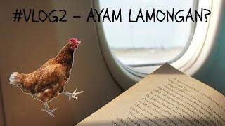 #Vlog 2 - ayam lamongan?