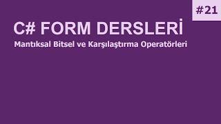 C# Form Dersleri-21 Mantıksal Bitsel ve Karşılaştırma Operatörleri