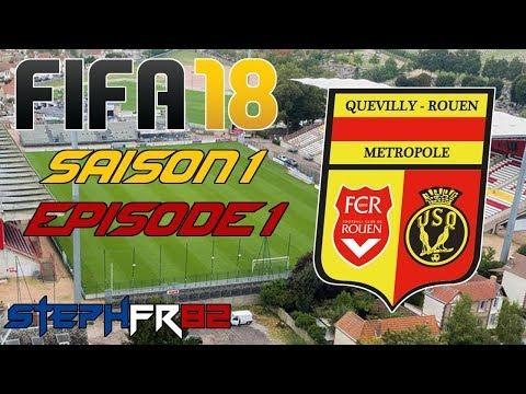 FIFA 18 - US Quevilly Rouen - S01 E01 - Début de l'aventure - Carrière Manager - FR PC