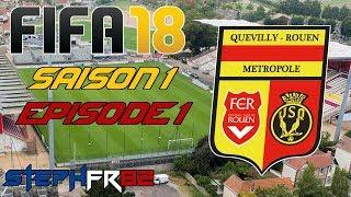FIFA 18 - US Quevilly Rouen - S01 E01 - Début de l