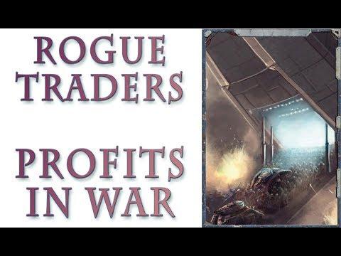 Warhammer 40k Lore - Rogue Traders, Profits in War
