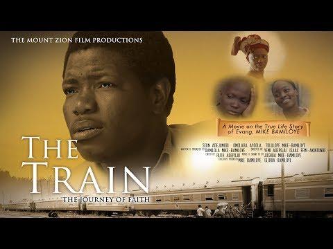 THE TRAIN   Full Movie    Based On a True story of MIKE BAMILOYE - Ruslar.Biz
