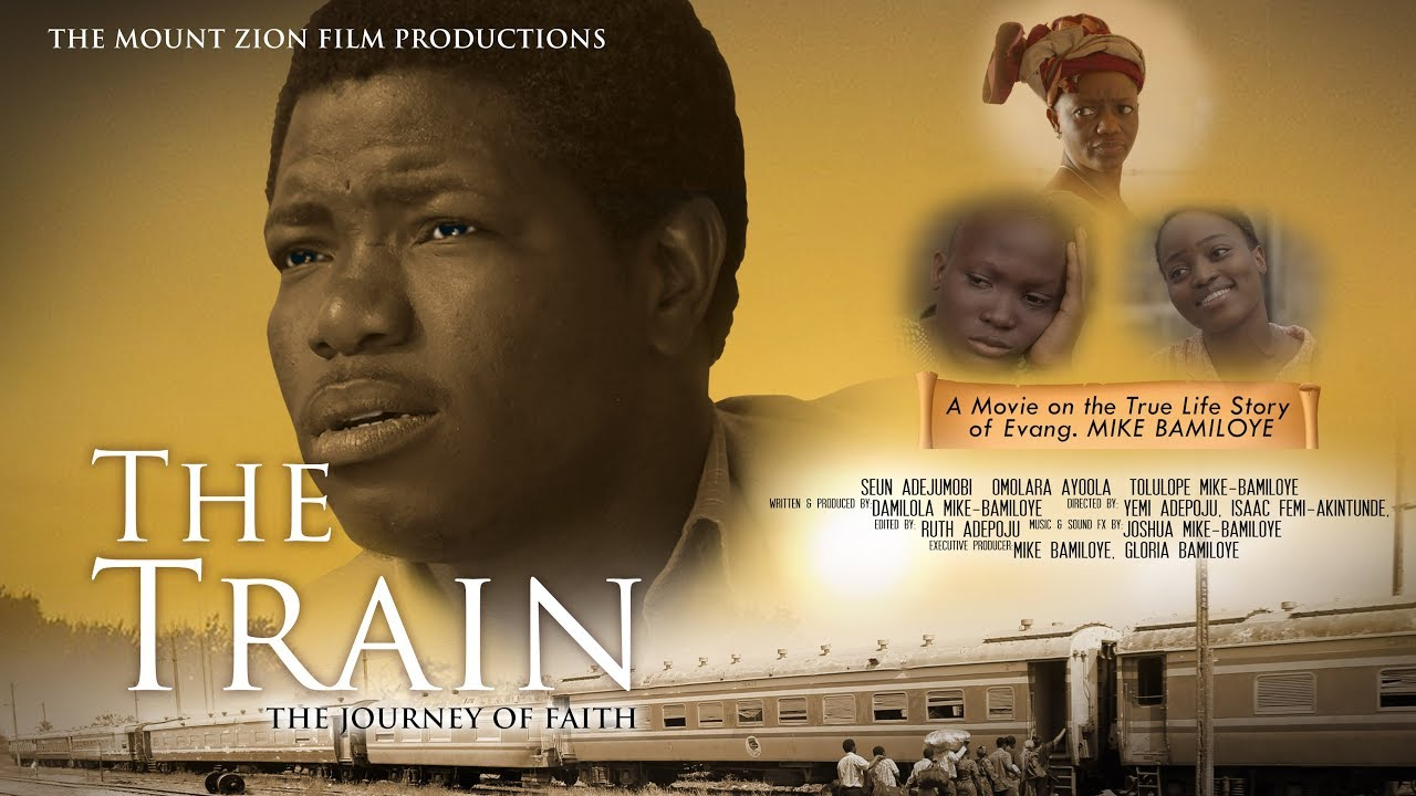 Download THE TRAIN|| Full Movie || Based On a True story of MIKE BAMILOYE