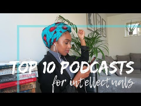 TOP 10 PODCASTS FOR INTELLECTUALS!