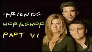 Изучение английского по фильмам с субтитрами Friends Workshop   Part 6