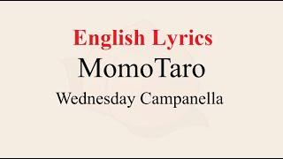Wednesday Campanella  MomoTaro (English Lyrics)