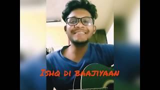 Ishq Di Baajiyaan ( Cover ) - Soorma | Diljit Dosanjh |Taapsee Pannu | Shankar Ehsaan loy | Gulzar