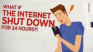 What Would Happen If The Internet SHUT DOWN For ONE Day