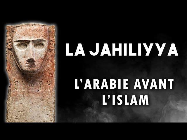 La Jahiliyya ou l'Arabie préislamique : Histoire d'un concept - Chroniques d'Islam #5