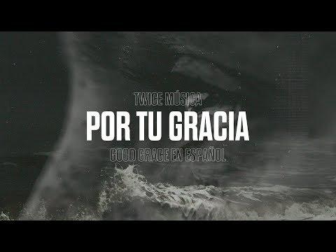 TWICE MÚSICA - Por tu gracia (Hillsong United - Good Grace en español)