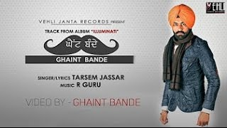GHAINT BANDE [BASS BOOSTED] Remix | TARSEM JASSAR | Robb Singh | New Punjabi Songs 2016