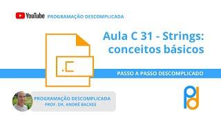Aula 31 - String pt1 - Programação Descomplicada