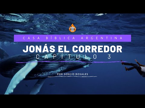 Jonás el corredor, capítulos 3 | Sergio Rosales | CASA BÍBLICA ARGENTINA