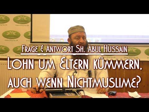 LOHN UM ELTERN KÜMMERN, AUCH WENN NICHTMUSLIME?_Sh. Abul Hussain Am 07.12.2019 In Braunschweig