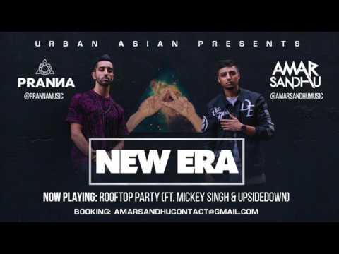 06 - Amar Sandhu & PRANNA - Rooftop Party (ft. Mickey Singh & UpsideDown)