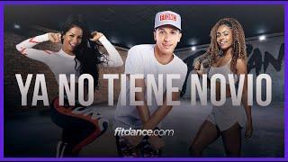 Ya No Tiene Novio - Sebastian Yatra, Mau Y Ricky  Fitdance Life Coreografía Dance