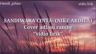 Download Sandiwara Cinta Adlani Rambe Mp3 Planetlagu