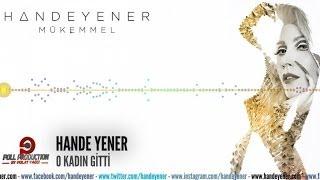 Hande Yener - O Kadın Gitti