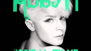 Robyn - Hang With Me ( Kaiserdisco Remix )