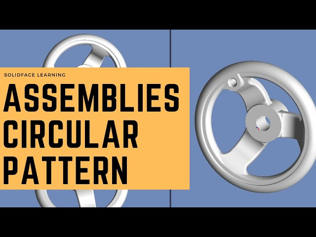 Learn how to use 3D Modeling Software - 36 - Assemblies Circular Pattern