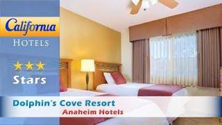 Dolphin's Cove Resort, Anaheim Hotels - California