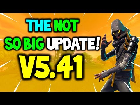 *NEW* Fortnite: THE NOT SO BIG UPDATE V5.41 - CHANGES! ALL INFO + LEAKS (Expected Changes)