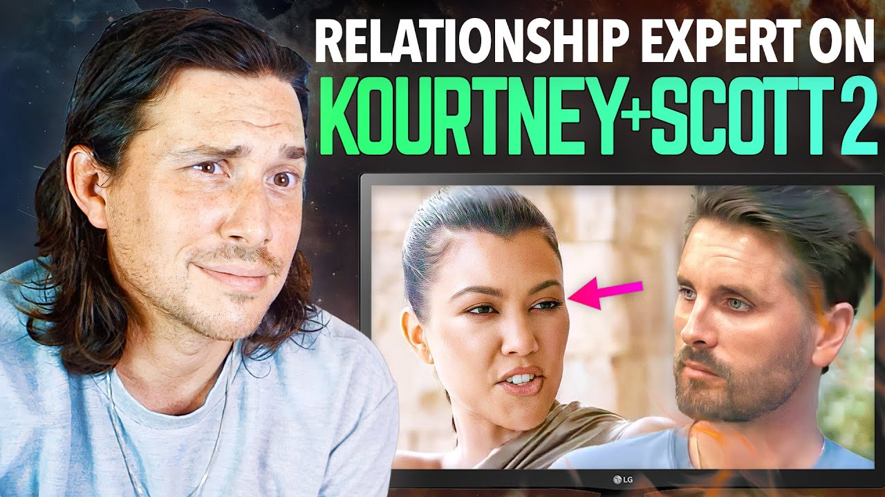 Relationship Expert Reacts to KOURTNEY + SCOTT 2 | Toxic Relationships, Dealing With Trauma