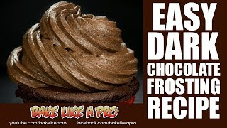 Easy Dark Chocolate Frosting Recipe