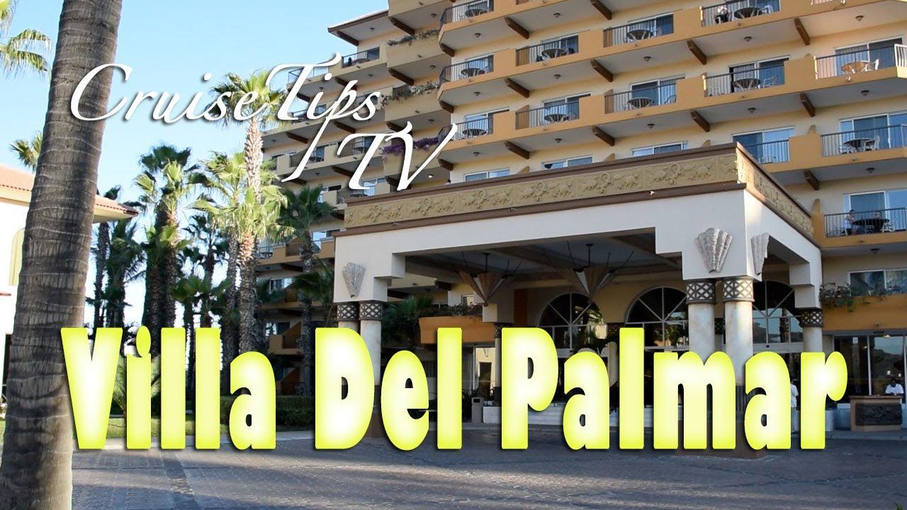 villa del palmar cabo san lucas hotel tour - youtube
