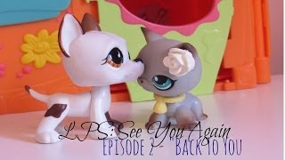 "LPS: See You Again Season 1 Episode 2 ""Back To You"" {OLD}"