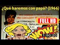 [ [W0W!] ] No.14 #¿Qué haremos con papá? (1966) #The6342uiqaj