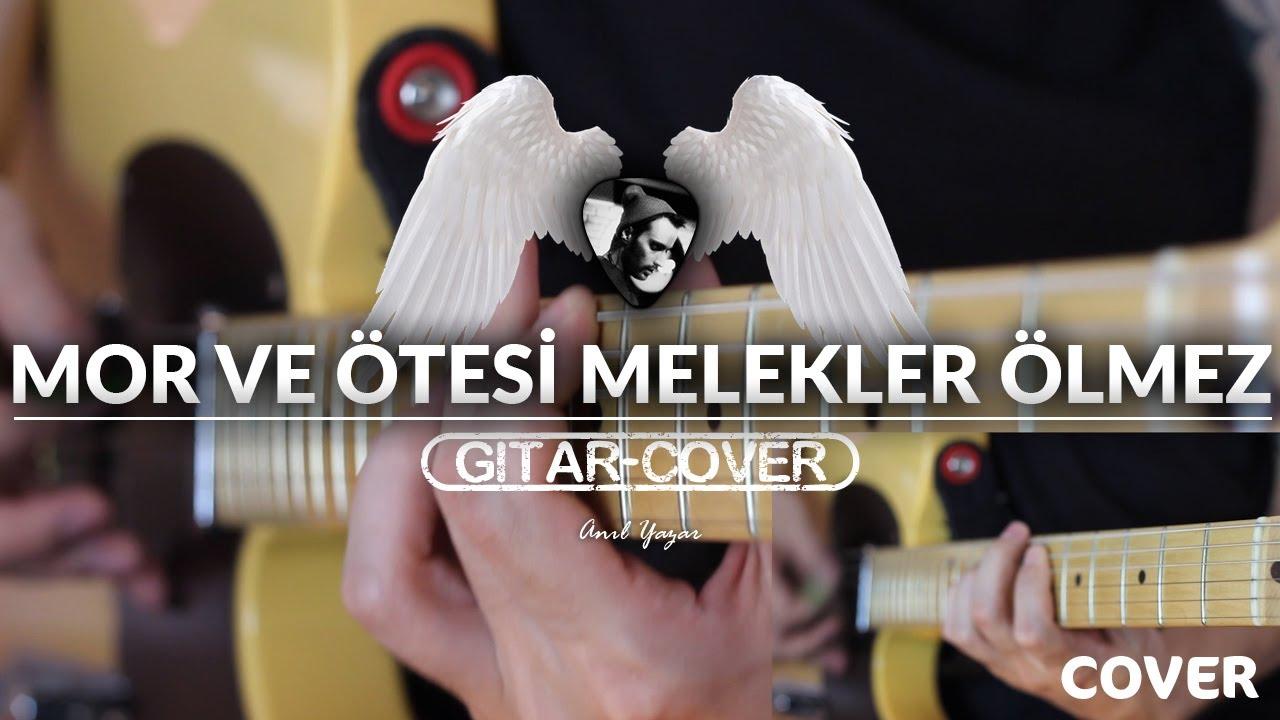 mor-ve-otesi-melekler-olmez-gitar-cover-anil-yazar