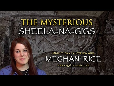 The Mysterious Sheela-Na-Gigs - Meghan Rice Megalithomania Interview