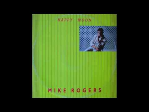 MIKE ROGERS   HAPPY MOON