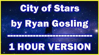 City of Stars lyrics Ryan Gosling 1 hour La la Land soundtrack Extended 1 hr version 2016