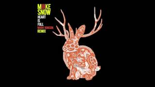 "Miike Snow - ""Heart Is Full"" (Mark Ronson Remix)"