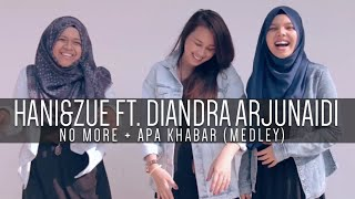 HANI&ZUE + Diandra Arjunaidi - No More Apa Khabar (Medley)