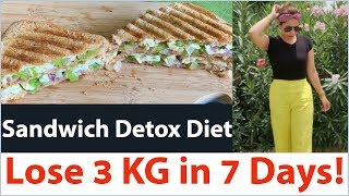 How To Lose Weight Fast 3 KG In 7 Days | Sandwich Detox Diet for Weight Loss | Fat to Fab