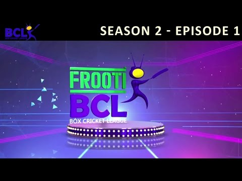 Frooti BCL Episode 1 – Curtain Raiser