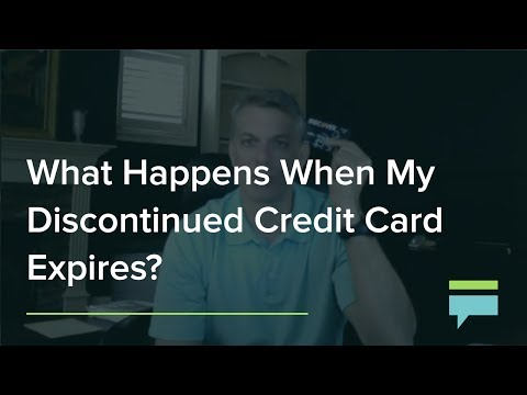 What Happens When My Discontinued Credit Card Expires? – Credit Card Insider