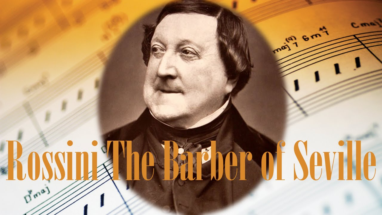 Rossini Barber of Seville Opera - Best opera songs of all time by ...