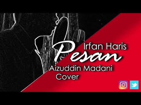 Pesan - Irfan Haris | Aizuddin Madani Cover (OST KU KIRIM CINTA)