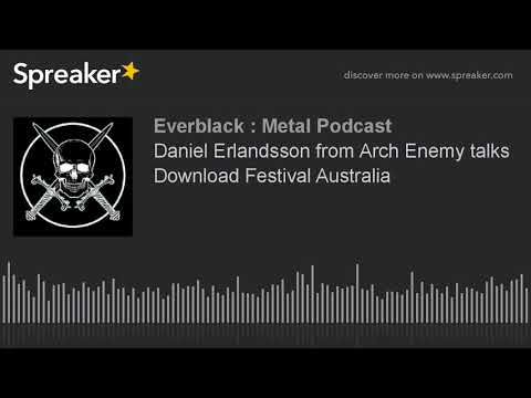 Daniel Erlandsson from Arch Enemy talks Download Festival Australia