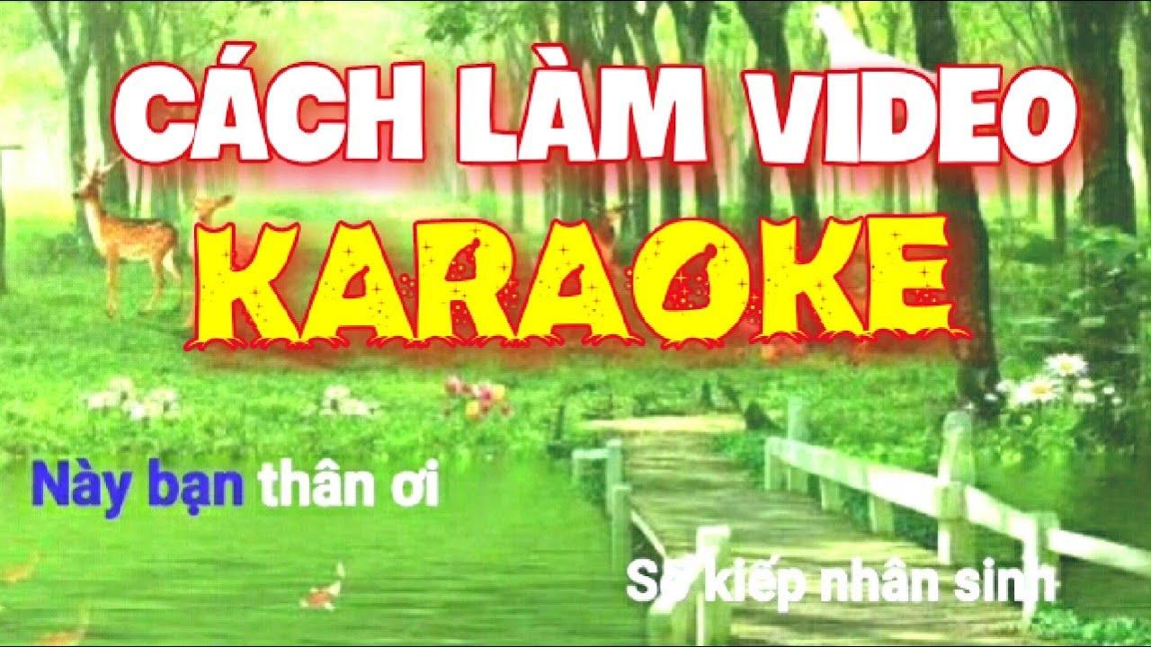 Làm Video KARAOKE Trên Điện Thoại Cực Dễ | Làm KARAOKE Băng Điện Thoại
