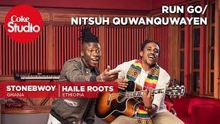 Stonebwoy & Haile Roots @ Coke Studio Africa - Run Go/Nitsuh Quwanquwayen
