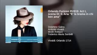 "Orlando Furioso RV819: Act I, scena IX: II. Aria ""E"