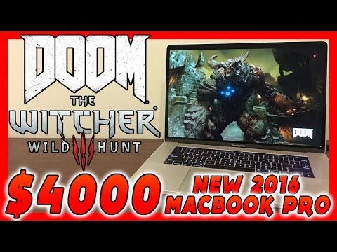 GAMING On A $4000 2016 MacBook Pro! (DOOM, Witcher 3 & More!)