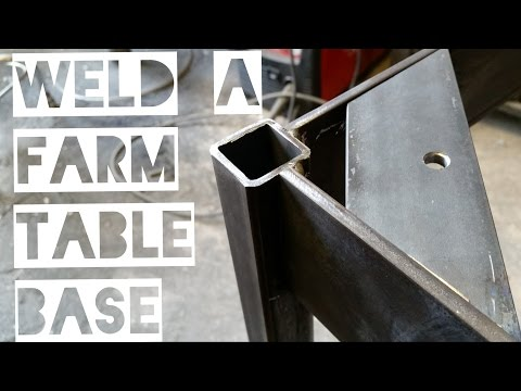 Weld a Farm Table Base - KISS